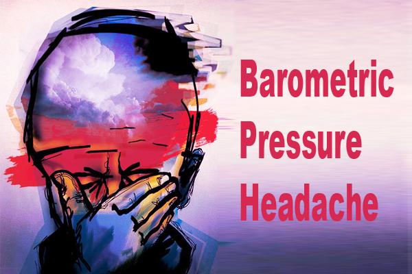 Barometric Pressure Headache